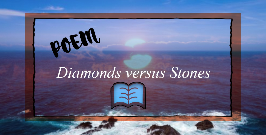 Poem Diamond vs Stones