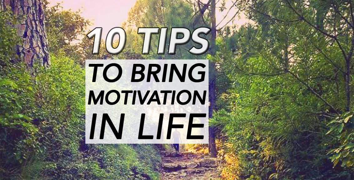10 tips to bring motivate in life